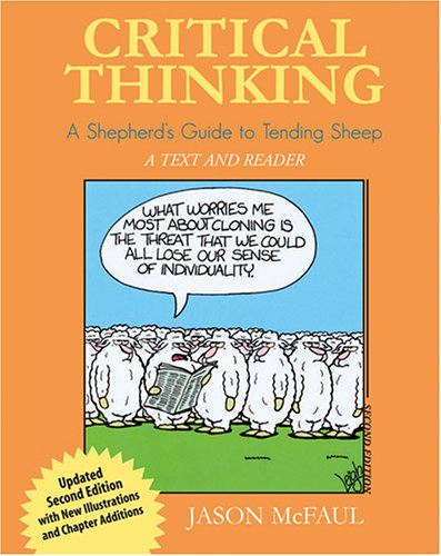 Critical Thinking A Shepherd's Guide to Tending Sheep: a Text and Reader 2nd 2010 (Revised) 9780757529399 Front Cover