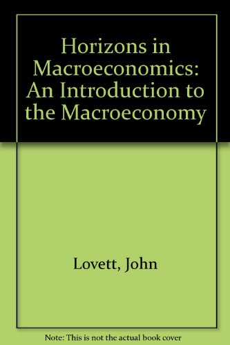 Horizons in Macroeconomics An Introduction to the Macroeconomy  2010 (Revised) 9780757574399 Front Cover