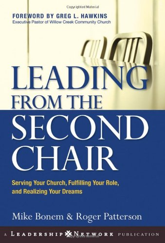Leading from the Second Chair Serving Your Church, Fulfilling Your Role, and Realizing Your Dreams  2005 edition cover
