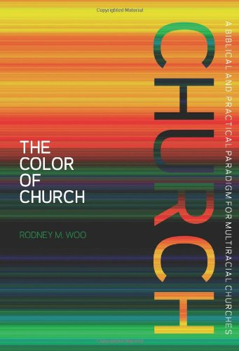 Color of Church A Biblical and Practical Paradigm for Multiracial Churches N/A edition cover