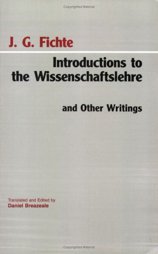 Introductions to the Wissenschaftslehre and Other Writings   1994 edition cover