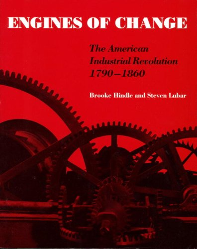 Engines of Change The American Industrial Revolution, 1790-1860 N/A 9780874745399 Front Cover