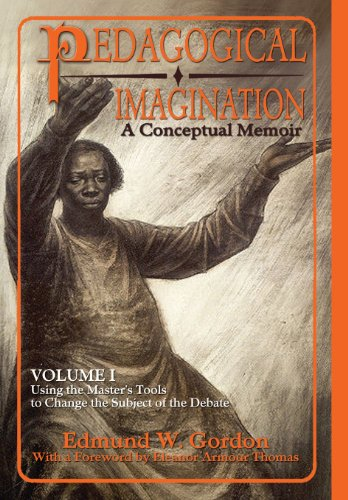 Pedagogical Imagination Volume I: Using the Master's Tools to Change the Subject of the Debate  2012 9780883783399 Front Cover