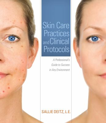 Skin Care Practices and Clinical Protocols A Professional's Guide to Success in Any Environment  2013 edition cover
