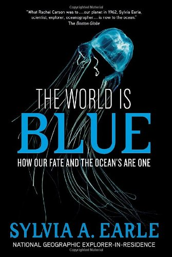 World Is Blue How Our Fate and the Ocean's Are One  2010 edition cover