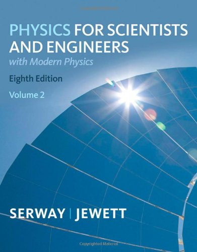 Physics for Scientists and Engineers, Volume 2, Chapters 23-46  8th 2010 edition cover