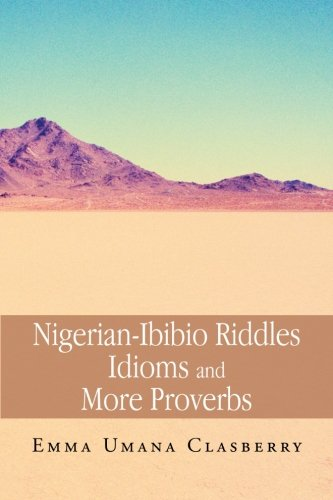 Nigerian-ibibio Riddles Idioms and More Proverbs:   2012 edition cover