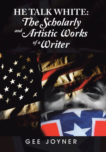 He Talk White The Scholarly and Artistic Works of a Writer  2013 9781491811399 Front Cover
