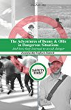 Adventures of Benny and Ollie in Dangerous Situations And How They Learned to Avoid Danger, Zweisprachig Englisch-Deutsch N/A 9781493651399 Front Cover