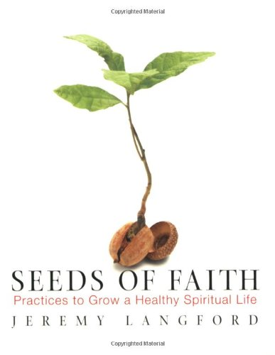 Seeds of Faith Practices to Grow a Healthy Spiritual Life  2007 edition cover