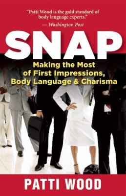 Snap Making the Most of First Impressions, Body Language, and Charisma  2012 edition cover