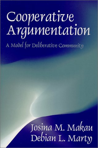 Cooperative Argumentation A Model for Deliberative Community  2001 edition cover