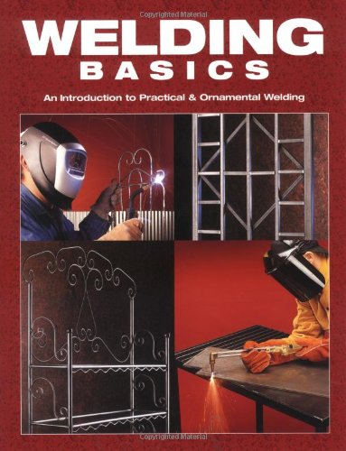 Welding Basics An Introduction to Practical and Ornamental Welding  2004 edition cover