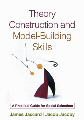 Theory Construction and Model-Building Skills A Practical Guide for Social Scientists  2010 edition cover