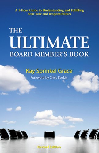 Ultimate Board Member's Book : A 1-Hour Guide to Understanding and Fulfilling Your Role and Responsibilities  2009 edition cover