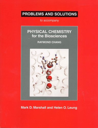 Physical Chemistry for the Biosciences Problems and Solutions   2005 edition cover