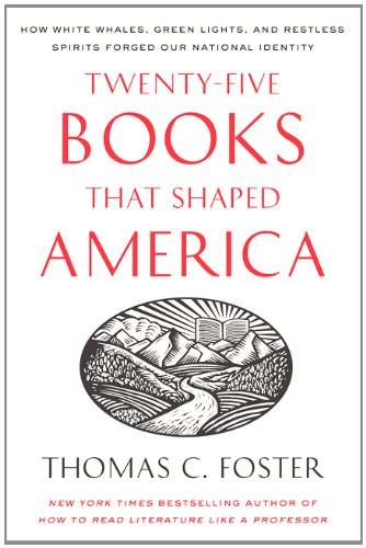 Twenty-Five Books That Shaped America How White Whales, Green Lights, and Restless Spirits Forged Our National Identity N/A edition cover