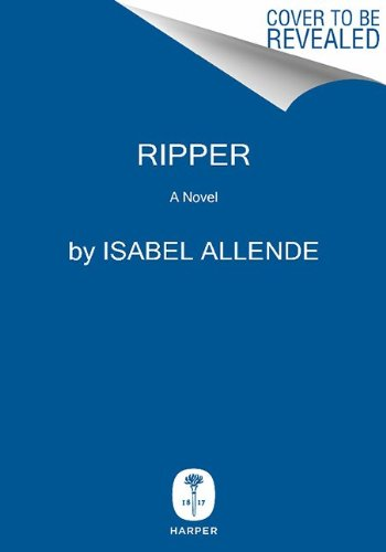Ripper A Novel  2014 9780062291400 Front Cover