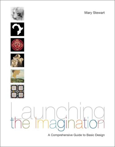 Launching the Imagination Comprehensive (2-D, 3-D, and 4-D)  2002 9780072485400 Front Cover