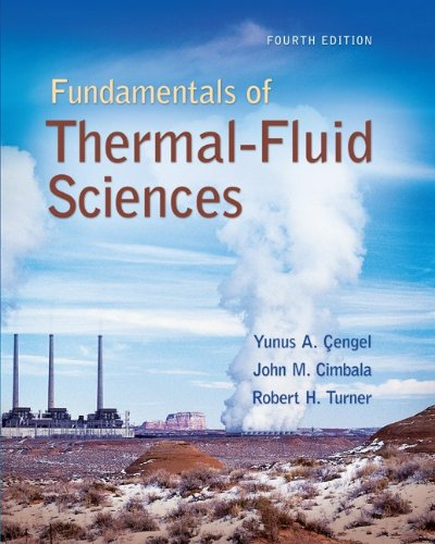 Fundamentals of Thermal-Fluid Sciences  4th 2012 (Student Manual, Study Guide, etc.) edition cover