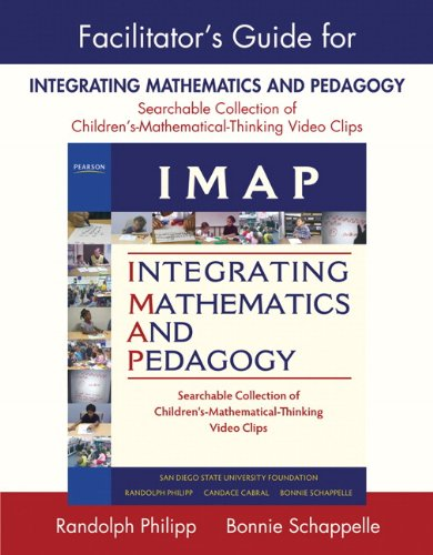 Facilitator's Guide for IMAP Integrating Mathematics and Pedagogy Searchable Collection of Children's Mathematical Thinking Video Clips  2012 9780132099400 Front Cover
