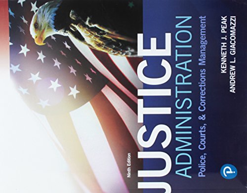 Justice Administration Police, Courts, and Corrections Management 9th 2019 9780134871400 Front Cover