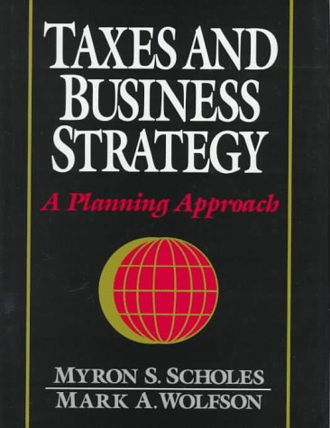 Taxes and Business Strategy A Planning Approach  1992 edition cover