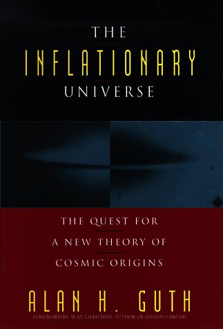 Inflationary Universe The Quest for a New Theory of Cosmic Origins N/A edition cover