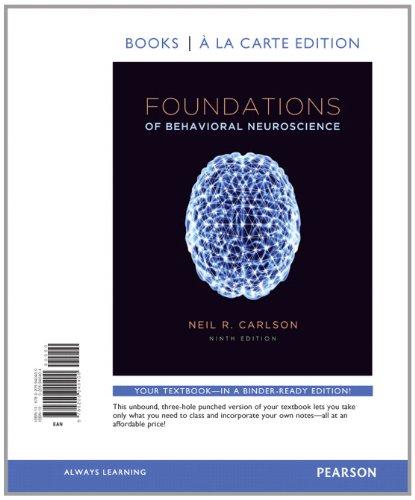 Foundations of Behavioral Neuroscience, Books a la Carte Edition  9th 2014 edition cover