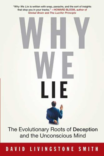 Why We Lie The Evolutionary Roots of Deception and the Unconscious Mind  2007 edition cover