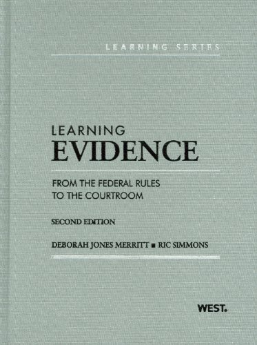 Learning Evidence From the Federal Rules to the Courtroom 2nd 2012 (Revised) edition cover