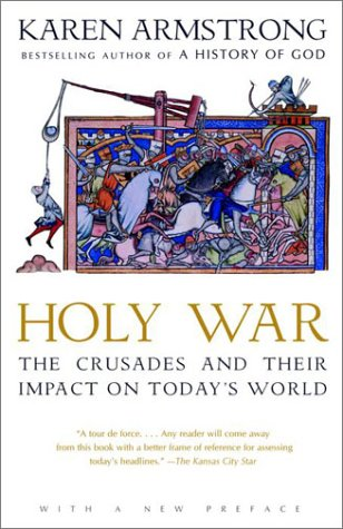 Holy War The Crusades and Their Impact on Today's World 2nd 2001 edition cover
