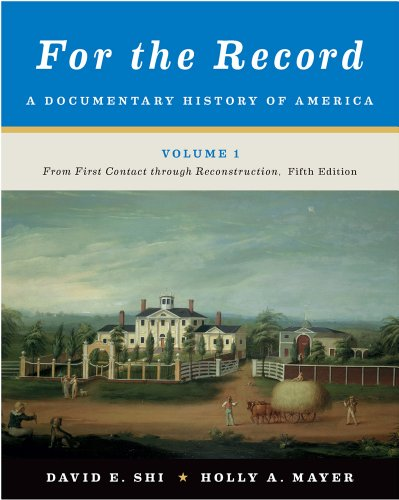 For the Record A Documentary History of America: from First Contact Through Reconstruction 5th 2012 9780393919400 Front Cover