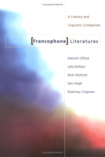 Francophone Literatures A Literary and Linguistic Companion  2001 edition cover