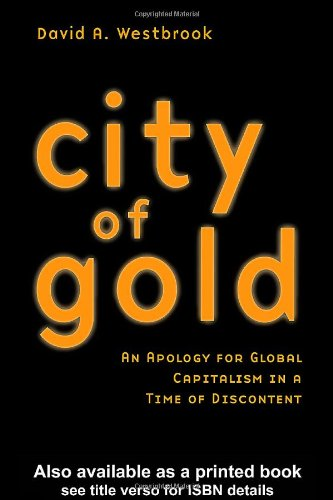 City of Gold An Apology for Global Capitalism in a Time of Discontent  2004 edition cover