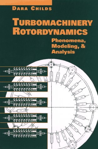 Turbomachinery Rotordynamics Phenomena, Modeling, and Analysis 1st 1993 9780471538400 Front Cover