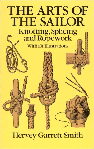 Arts of the Sailor Knotting, Splicing and Ropework  1990 edition cover