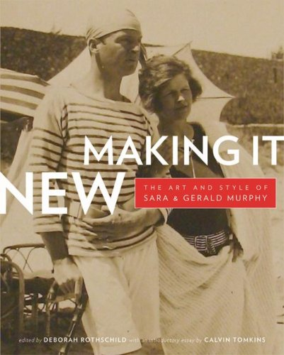 Making It New The Art and Style of Sara and Gerald Murphy  2007 edition cover
