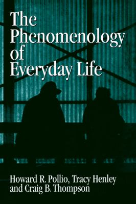 Phenomenology of Everyday Life Empirical Investigations of Human Experience  2006 9780521031400 Front Cover