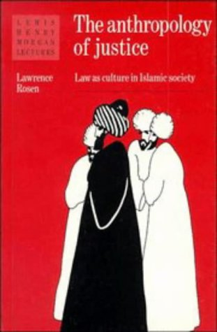 Anthropology of Justice Law as Culture in Islamic Society  1989 edition cover