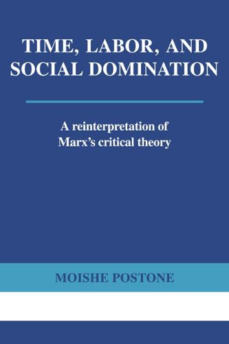 Time, Labor, and Social Domination A Reinterpretation of Marx's Critical Theory  1996 9780521565400 Front Cover