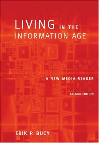 Living in the Information Age A New Media Reader 2nd 2005 (Revised) 9780534633400 Front Cover