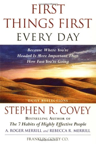 First Things First Every Day Daily Reflections--Because Where You're Going Is More Important Than How Fast You Get There  1997 edition cover