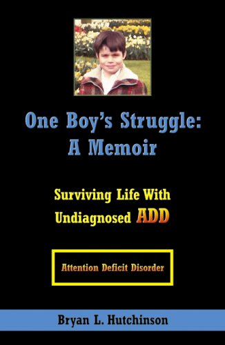 One Boy's Struggle: A Memoir Surviving Life with Undiagnosed ADD N/A edition cover