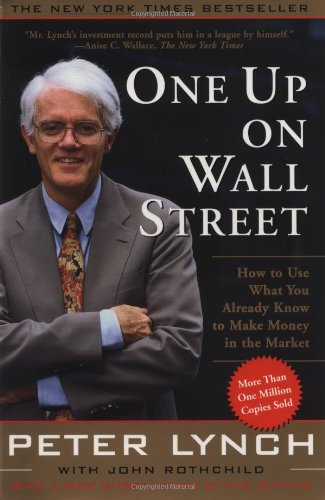 One up on Wall Street How to Use What You Already Know to Make Money in the Market 2nd 1989 9780743200400 Front Cover