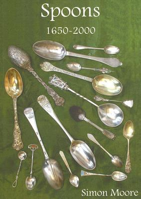Spoons 1650-2000  2nd 2005 9780747806400 Front Cover