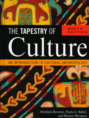 Tapestry of Culture An Introduction to Cultural Anthropology 9th 2009 (Revised) 9780759111400 Front Cover