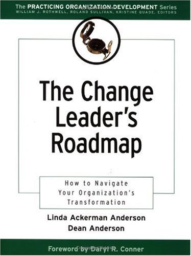 Change Leader's Roadmap How to Navigate Your Organization's Transformation  2001 9780787956400 Front Cover