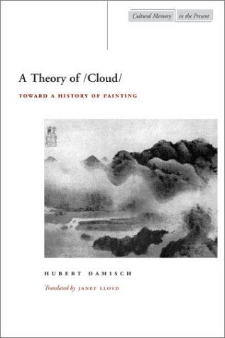 Theory of /Cloud Toward a History of Painting  2002 9780804734400 Front Cover