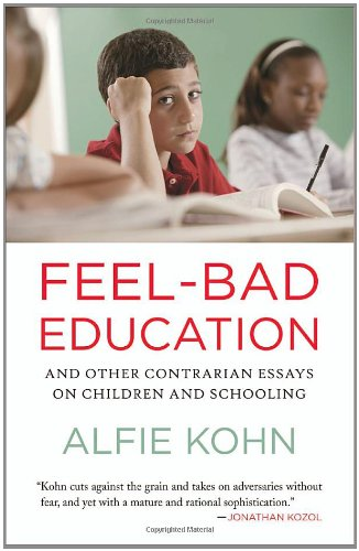Feel-Bad Education And Other Contrarian Essays on Children and Schooling  2011 9780807001400 Front Cover